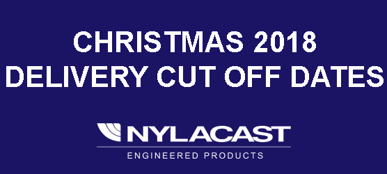 Nylacast 2018 Xmas cut off dates