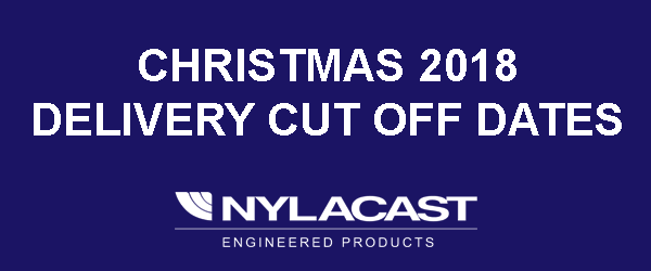 Nylacast 2018 Xmas cut off dates